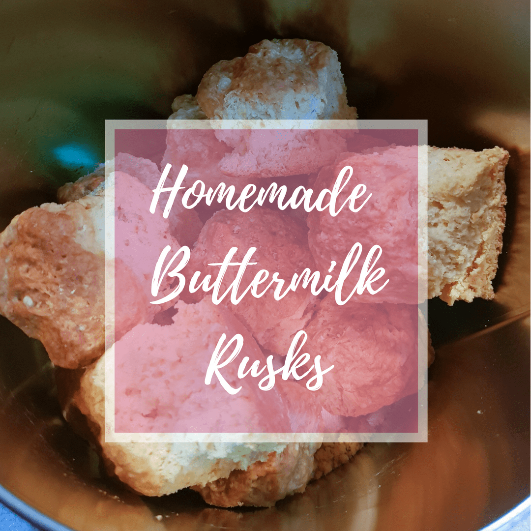 HOMEMADE BUTTERMILK RUSKS