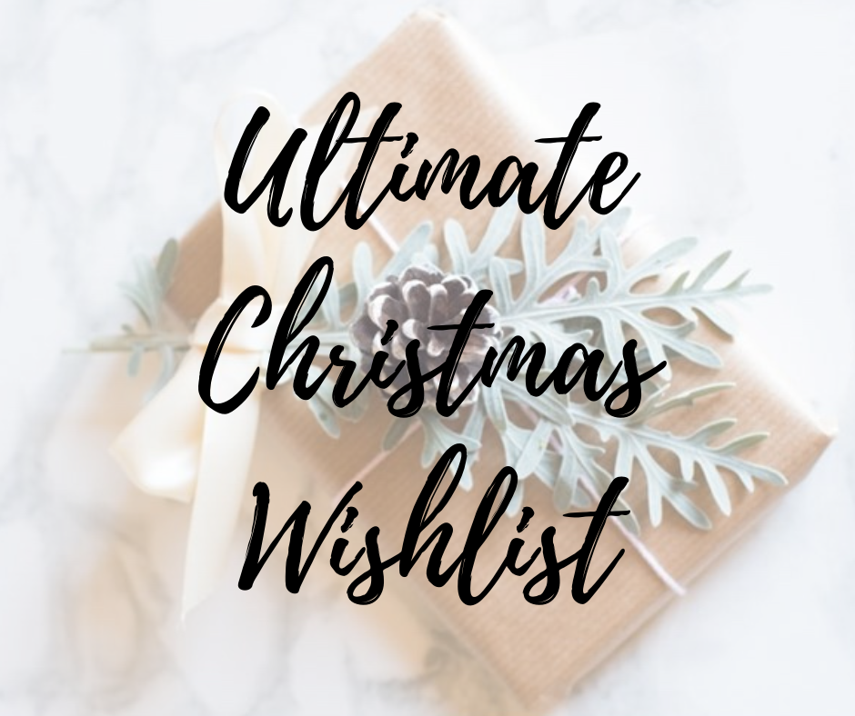 Ultimate Christmas Wishlist 2019