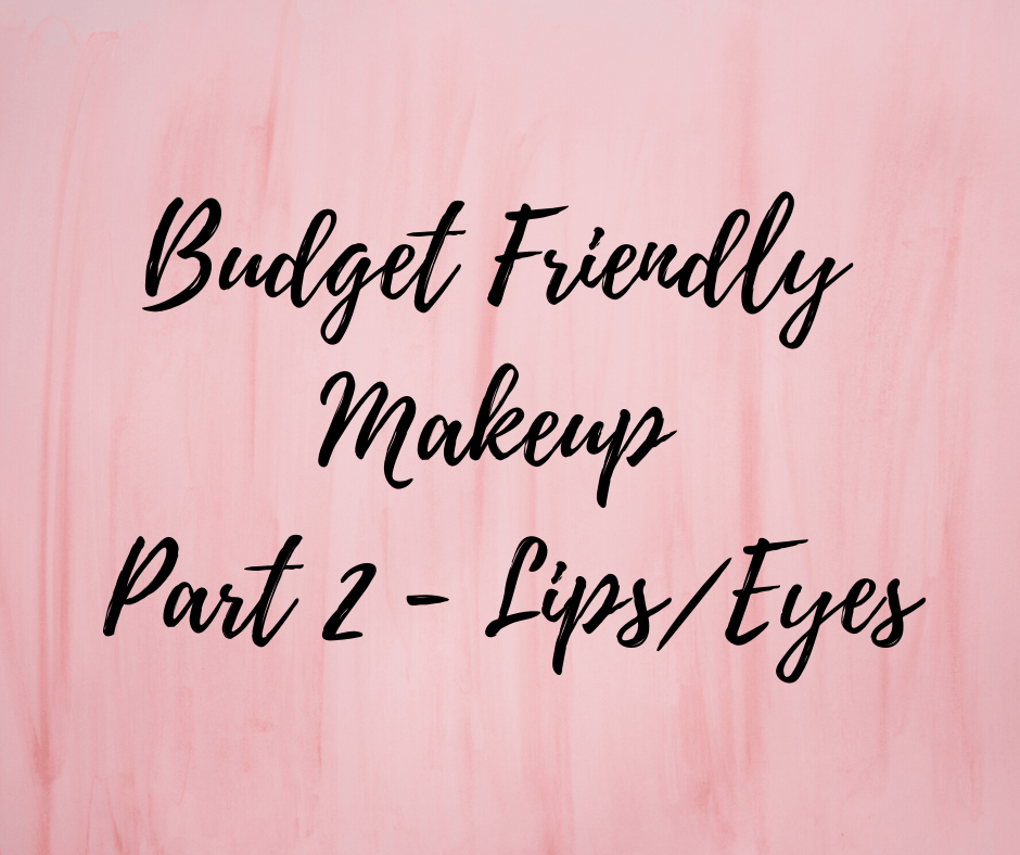Budget Friendly Makeup